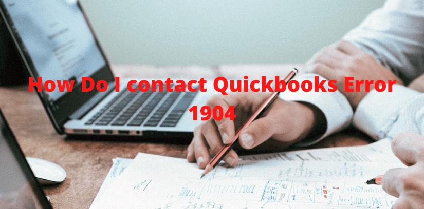 How Do I Contact Quickbooks Error 1904