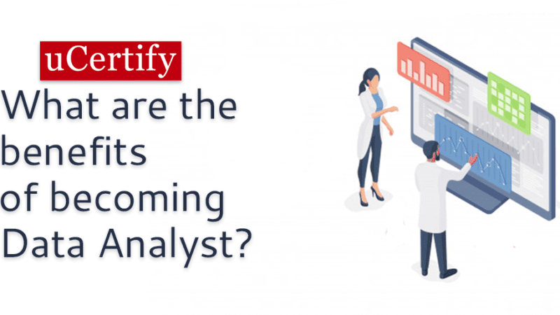 What Are The Benefits Of Becoming A Data Analyst?