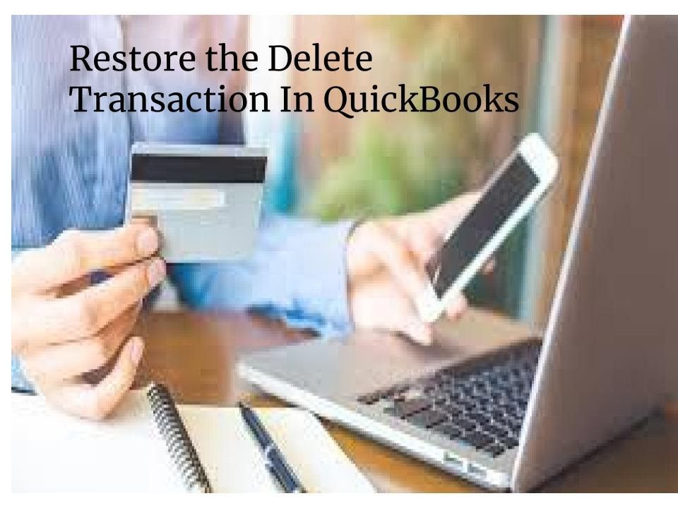 How to Restore the Delete Transaction in QuickBooks