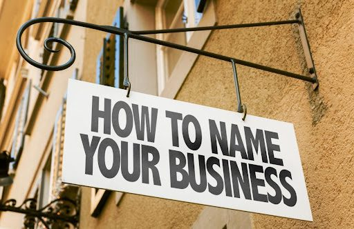 How to Choose a Name for Your Business